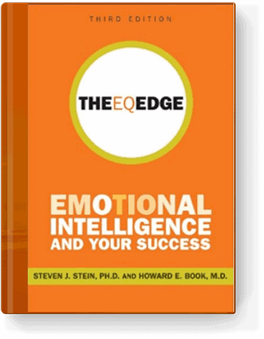 The EQ Edge: Emotional Intelligence and Your Success by Howard E. Book and Steven J. Stein