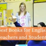 Best Books for English Teachers and Students