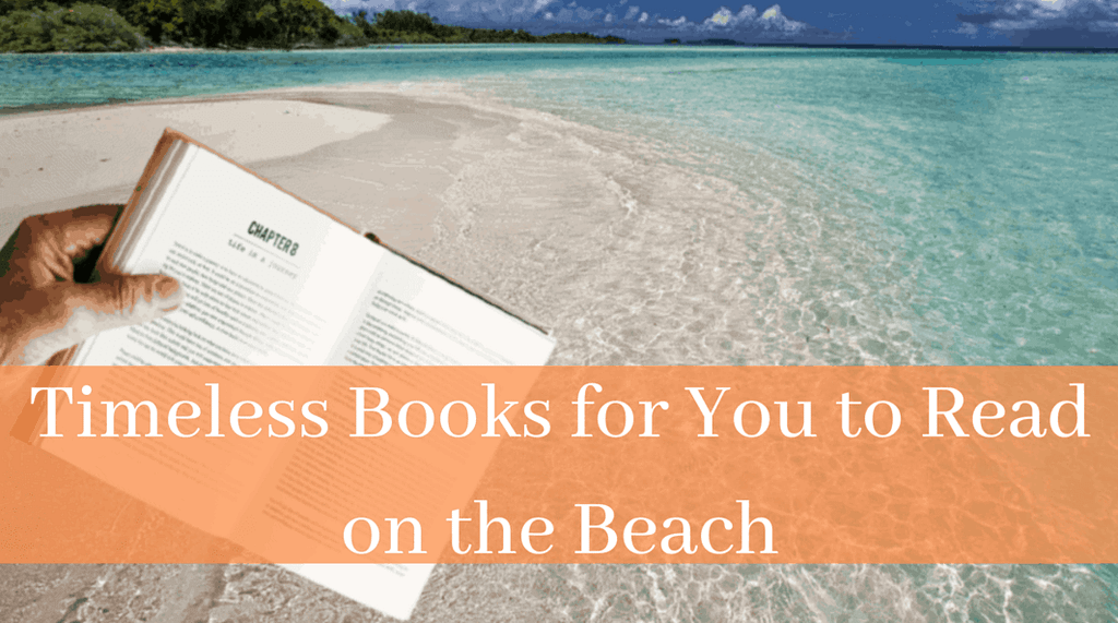 Timeless Books for You to Read on the Beach
