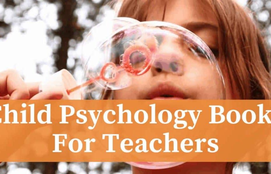 Child Psychology Books for Teachers